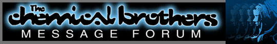 Chemical Brothers Forum Link